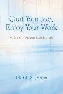 Quit Your Job  Enjoy Your Work