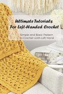 Ultimate Tutorials For Left Handed Crochet