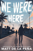 We Were Here Matt de la Peña Cover