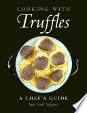 Cooking with Truffles  A Chef s Guide