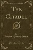 The Citadel (Classic Reprint)