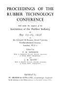 Proceedings of the Rubber Technology Conference Held Under the Auspices of the Institution of the Rubber Industry on May 23 25  1938     London     Edited by T  R  Dawson     and J  R  Scott     Book