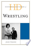 """""""Historical Dictionary of Wrestling"""" by John Grasso"""