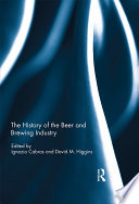 The History of the Beer and Brewing Industry