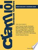 Exam Prep for Bundle; Illustrated Microsoft Office 365 & PowerPoint 2016; Comprehensive + Illustrated Microsoft Office 365 & Word 2016; Intermediate + Illustrated Microsoft Office 365 & Excel 2016; Intermediate
