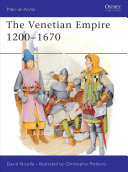 The Venetian Empire 1200   1670