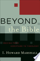 Beyond The Bible Acadia Studies In Bible And Theology
