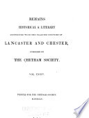 Remains  Historical And Literary  Connected With The Palatine Counties Of Lancaster And Chester