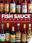 The Fish Sauce Cookbook