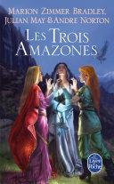 Les Trois Amazones (Le Cycle du Trillium, tome 1)