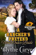 A Rancher   s Pretend Mail Order Bride