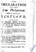 The Declaration of the True Presbyterians Within the Kingdom of Scotland, Against the Pretended Associate Presbytery, Holden in the Shires of Stirling, Perth, Fife, &c. by Mr. Ebenezer Erskine and His Brethren, Etc. [The Linlithgow Declaration, Put Forth 18 Dec. 1740, by the More Extreme Party.]
