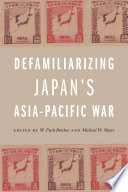 Defamiliarizing Japan S Asia Pacific War