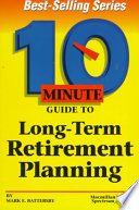 10 Minute Guide to Long-term Retirement Planning