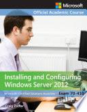 Exam 70-410 Installing and Configuring Windows Server 2012
