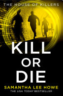 Kill or Die (The House of Killers, Book 2) Book