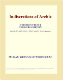 Indiscretions of Archie (Webster's French Thesaurus Edition) Online Book