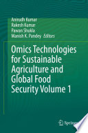Omics Technologies for Sustainable Agriculture and Global Food Security Volume 1