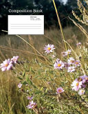 Wild Flower Composition Notebook  Wide Ruled