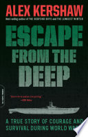 Escape from the Deep  : A True Story of Courage and Survival During World War II