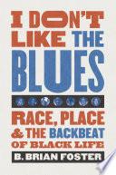 I Don t Like the Blues