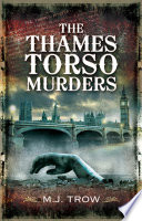 Read Online The Thames Torso Murders For Free