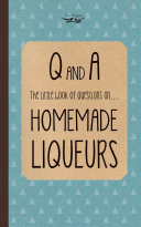 Little Book of Questions on Homemade Liqueurs