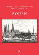 Medieval Art  Architecture and Archaeology at Rouen