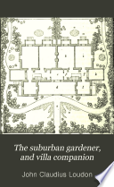 The suburban gardener, and villa companion
