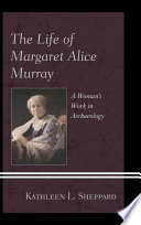 The Life of Margaret Alice Murray Book