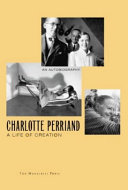 Charlotte Perriand, a Life of Creation