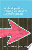 The short guide to working with children and young people