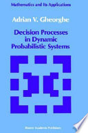 Decision Processes in Dynamic Probabilistic Systems