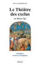 Le théâtre des exclus au Moyen Age