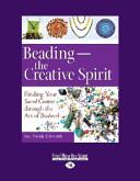 Beading-The Creative Spirit