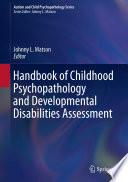 Handbook of Childhood Psychopathology and Developmental Disabilities Assessment