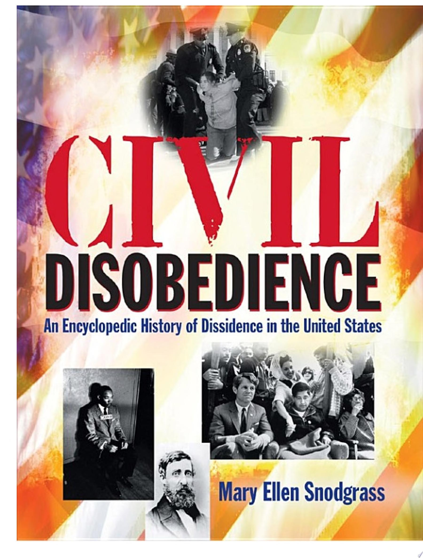 Civil Disobedience  An Encyclopedic History of Dissidence in the United States