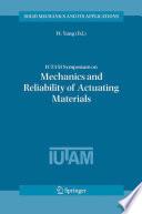 IUTAM Symposium on Mechanics and Reliability of Actuating Materials Book