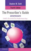 The Prescriber's Guide: Antidepressants