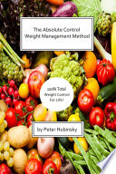 The Absolute Control Weight Management Method