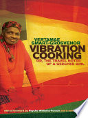 """Vibration Cooking: or, The Travel Notes of a Geechee Girl"" by Vertamae Smart-Grosvenor, Psyche Williams-Forson"
