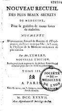 Nouveau recueil des plus beaux secrets de médecine...augmenté d'un nouveau Recueil de Recettes & d'Expériences... par Mr. Lemery