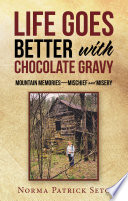 Life Goes Better with Chocolate Gravy