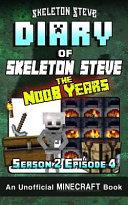 Diary of Minecraft Skeleton Steve the Noob Years   Season 2 Episode 4  Book 10