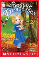 Pdf Rescue Princesses #9: The Silver Locket Telecharger