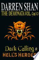 Volumes 9 And 10 Dark Calling Hell S Heroes The Demonata