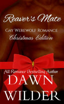 Reaver's Mate (Gay Werewolf Romance Short): Christmas Edition