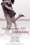 The Billionaire's Matchmaker: An Indulgence Anthology