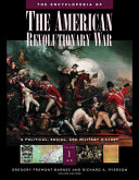 The Encyclopedia Of The American Revolutionary War