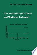 New Anesthetic Agents Devices And Monitoring Techniques Book PDF